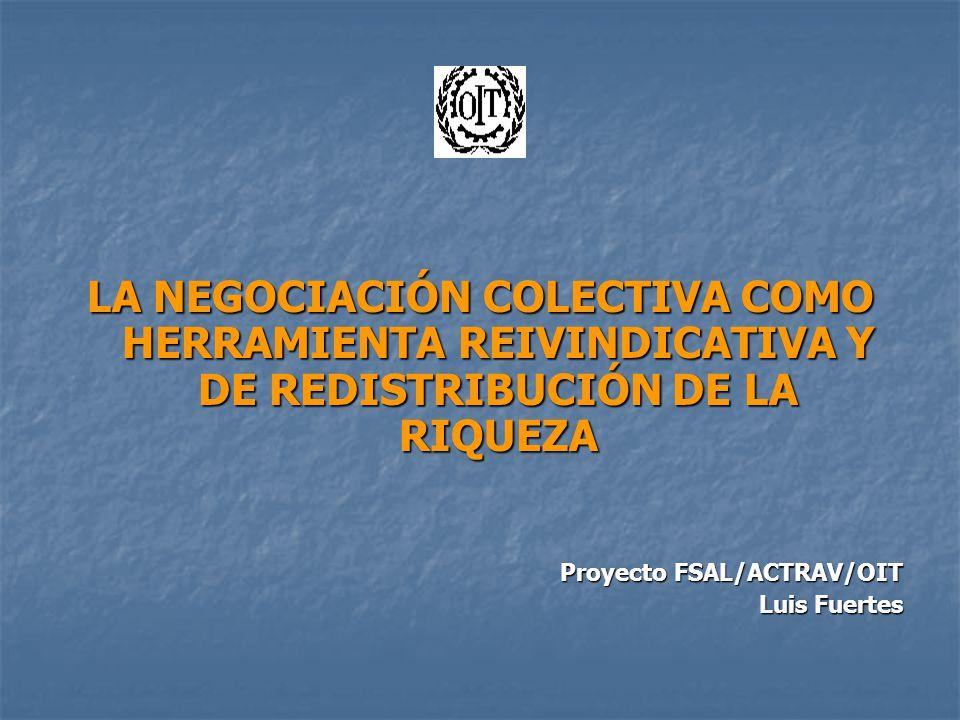 LA NEGOCIACIÓN COLECTIVA COMO HERRAMIENTA REIVINDICATIVA Y DE REDISTRIBUCIÓN DE LA RIQUEZA