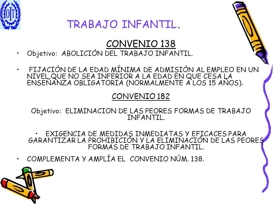 Objetivo: ELIMINACION DE LAS PEORES FORMAS DE TRABAJO INFANTIL.