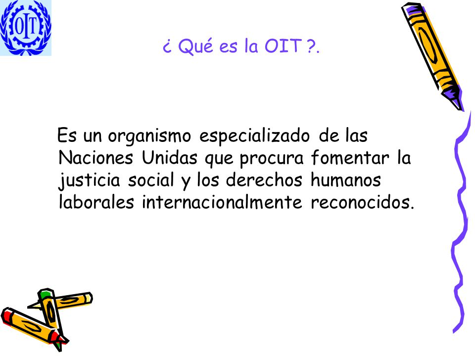 ¿ Qué es la OIT .