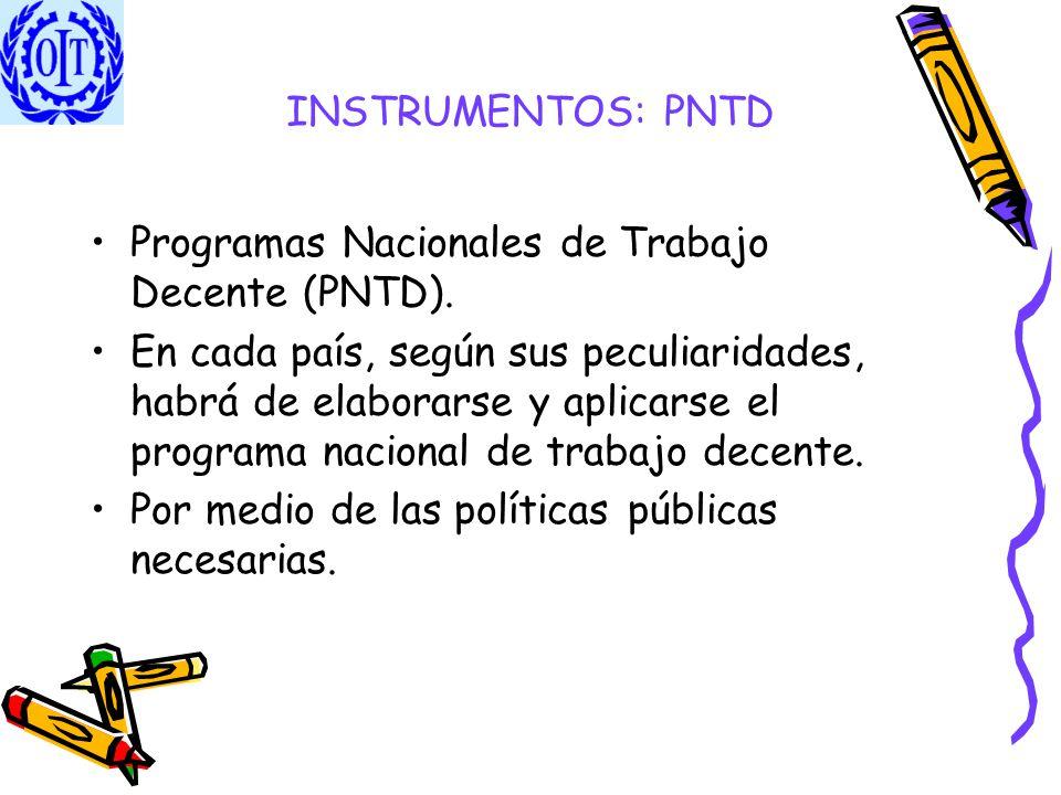 INSTRUMENTOS: PNTD Programas Nacionales de Trabajo Decente (PNTD).