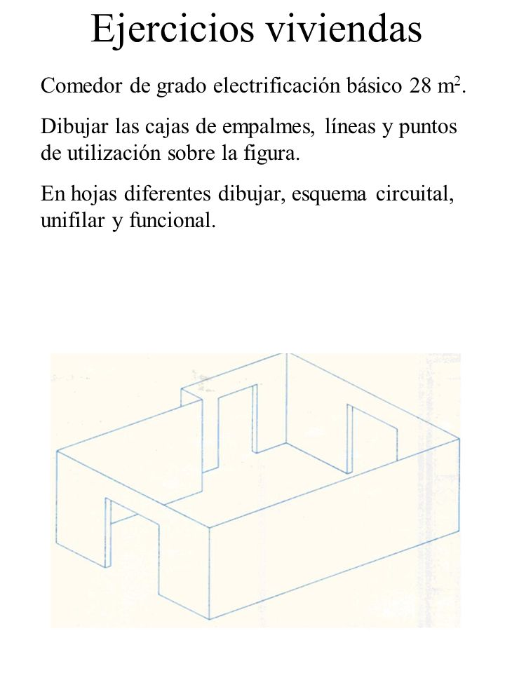 Ejercicios viviendas Comedor de grado electrificación básico 28 m2.