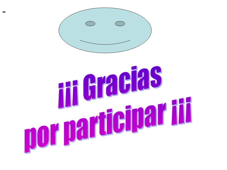 - ¡¡¡ Gracias por participar ¡¡¡