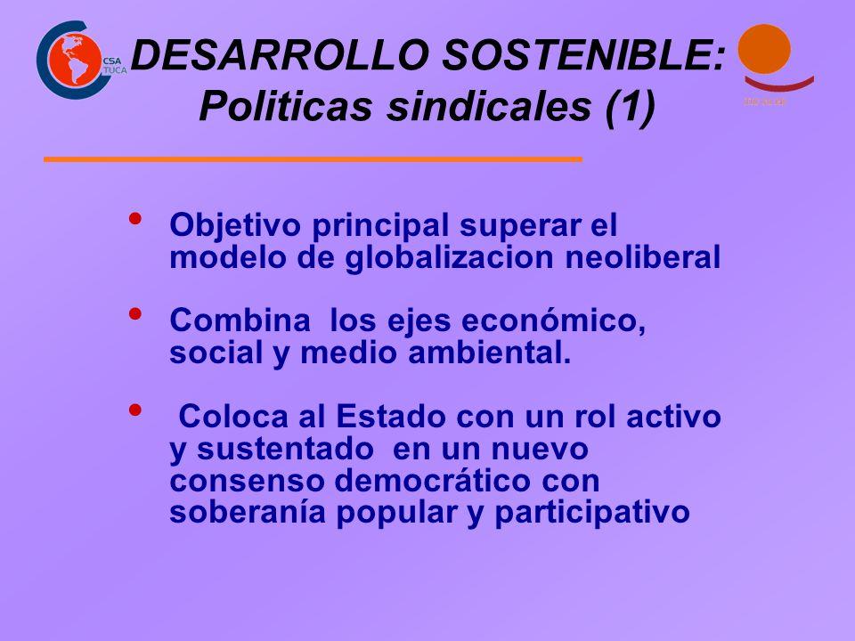 DESARROLLO SOSTENIBLE: Politicas sindicales (1)