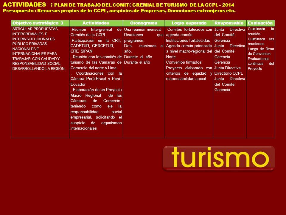ACTIVIDADES : PLAN DE TRABAJO DEL COMITÉ GREMIAL DE TURISMO DE LA CCPL - 2014