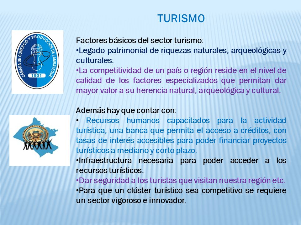 TURISMO Factores básicos del sector turismo: