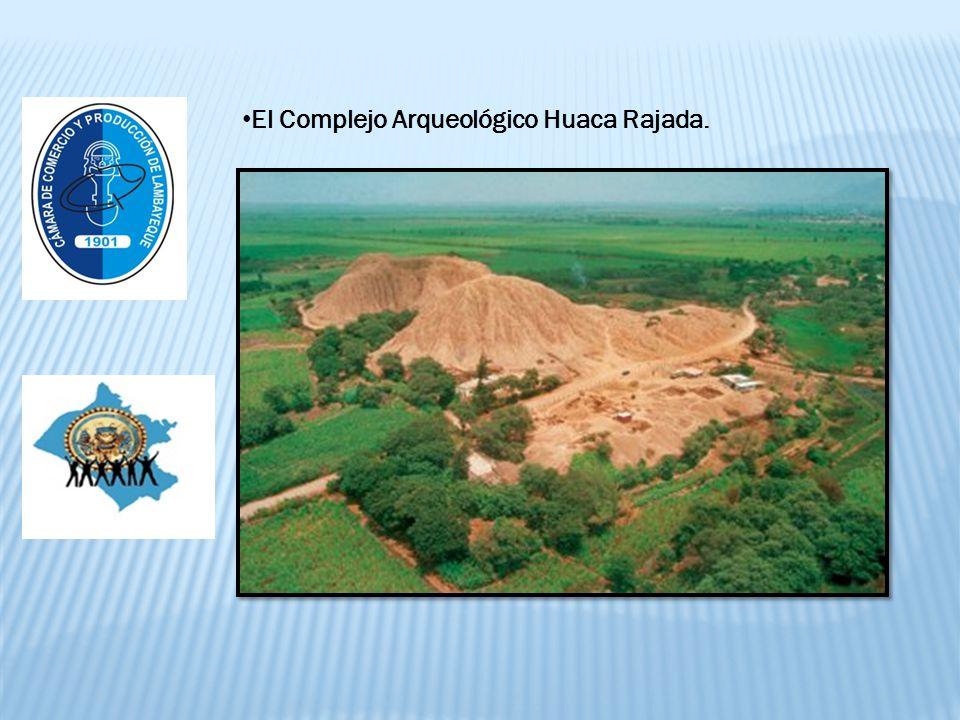El Complejo Arqueológico Huaca Rajada.