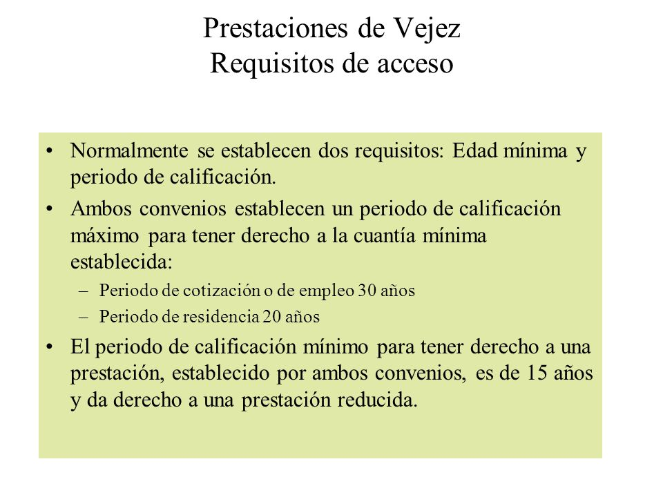 Prestaciones de Vejez Requisitos de acceso