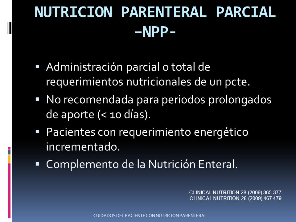 NUTRICION PARENTERAL PARCIAL –NPP-