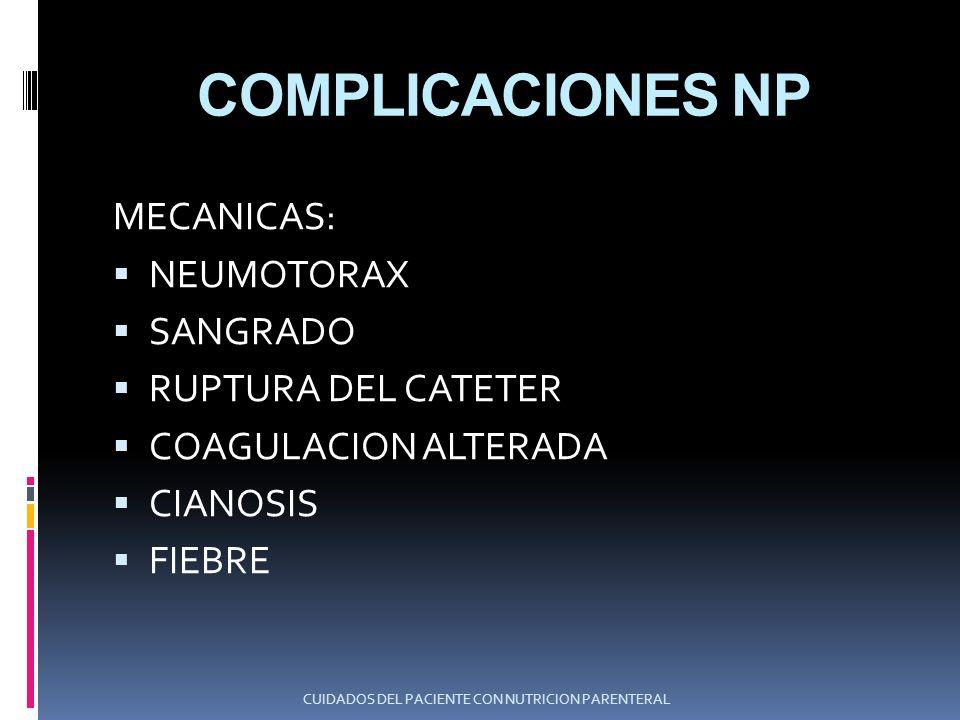 COMPLICACIONES NP MECANICAS: NEUMOTORAX SANGRADO RUPTURA DEL CATETER