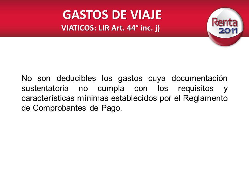 GASTOS DE VIAJE VIATICOS: LIR Art. 44° inc. j)