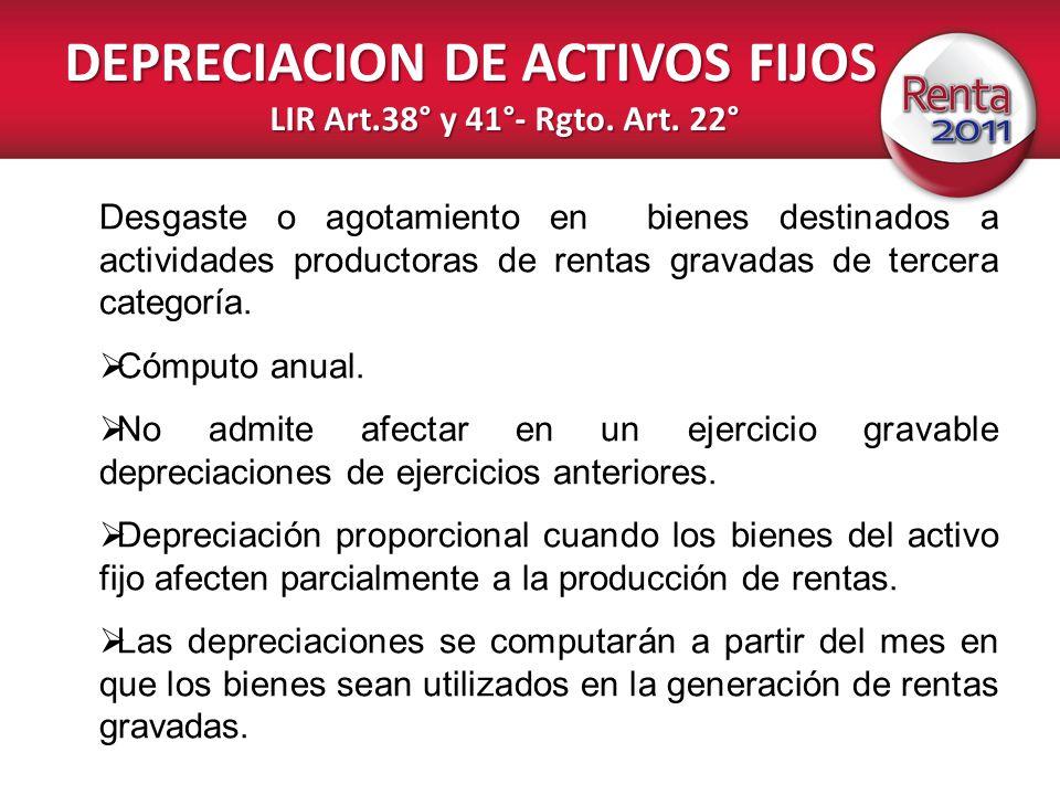 DEPRECIACION DE ACTIVOS FIJOS LIR Art.38° y 41°- Rgto. Art. 22°