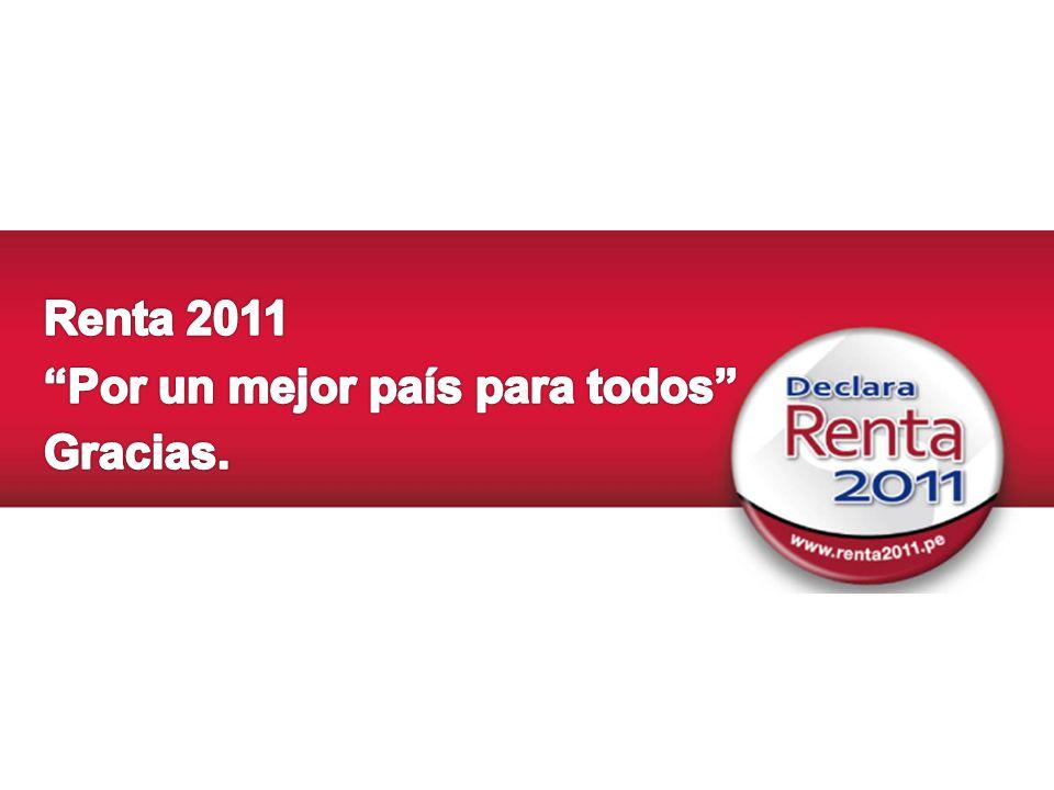 Renta 2011 Por un mejor país para todos Gracias.