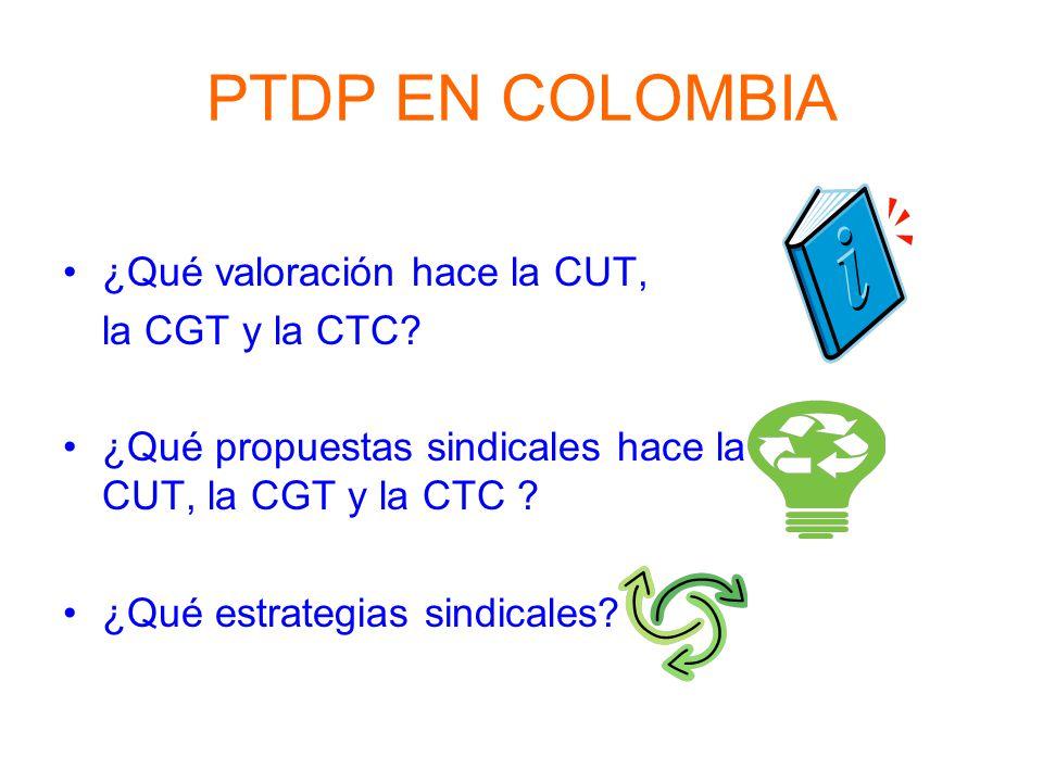 PTDP EN COLOMBIA ¿Qué valoración hace la CUT, la CGT y la CTC