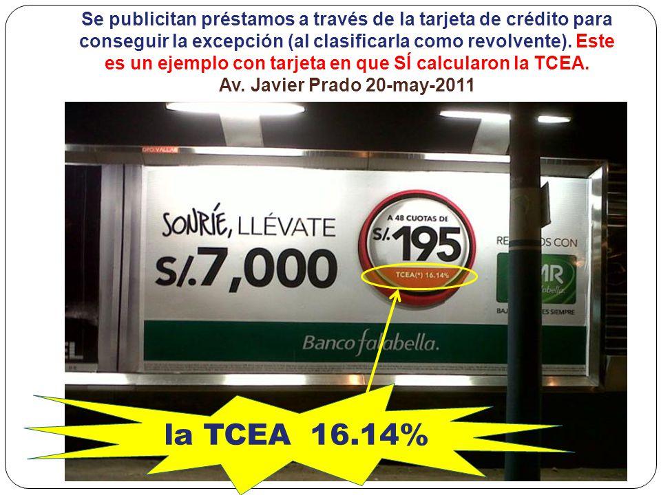 Se publicitan préstamos a través de la tarjeta de crédito para conseguir la excepción (al clasificarla como revolvente). Este es un ejemplo con tarjeta en que SÍ calcularon la TCEA. Av. Javier Prado 20-may-2011