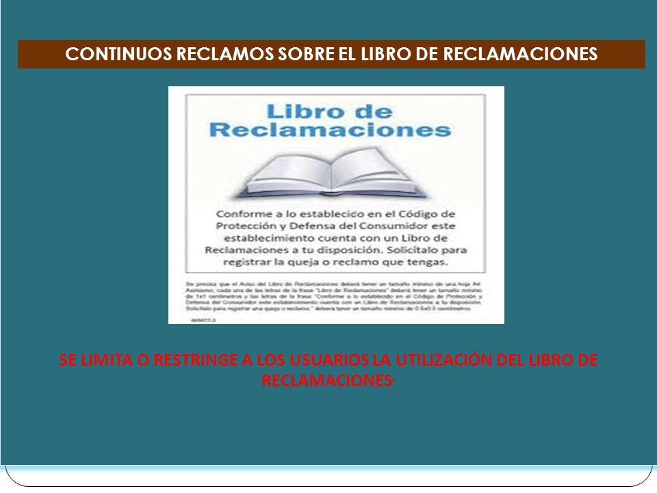CONTINUOS RECLAMOS SOBRE EL LIBRO DE RECLAMACIONES