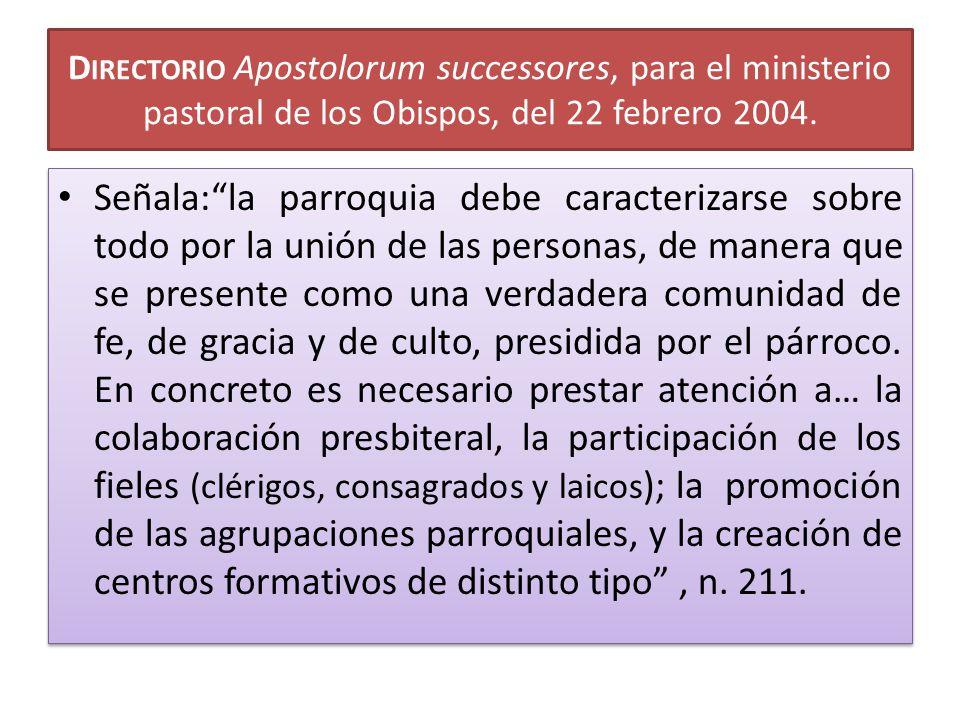 Directorio Apostolorum successores, para el ministerio pastoral de los Obispos, del 22 febrero 2004.