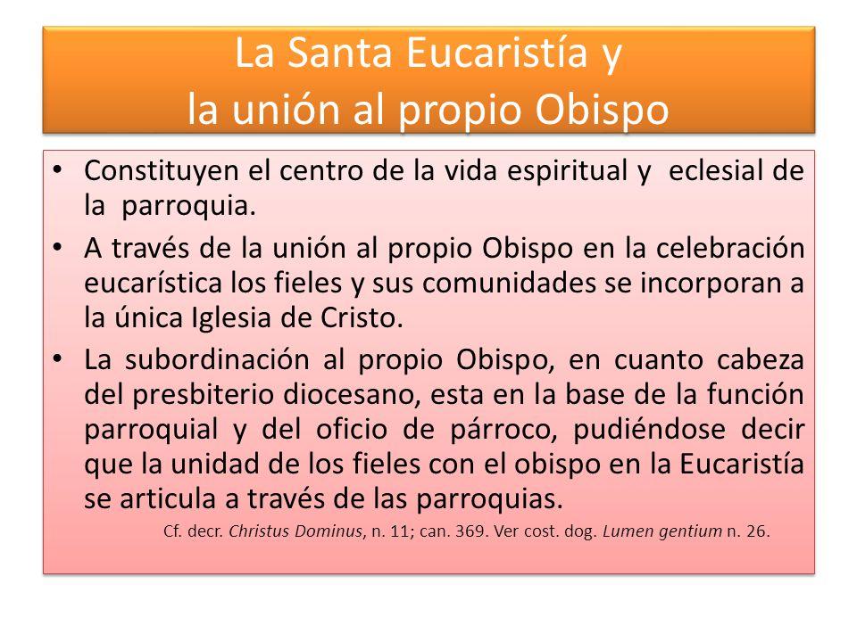 La Santa Eucaristía y la unión al propio Obispo