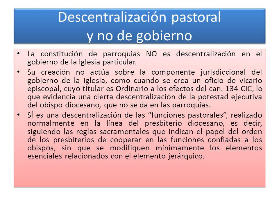 Descentralización pastoral y no de gobierno