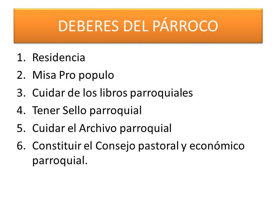 DEBERES DEL PÁRROCO Residencia Misa Pro populo