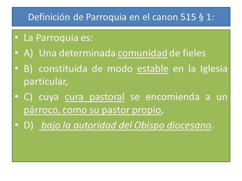 Definición de Parroquia en el canon 515 § 1: