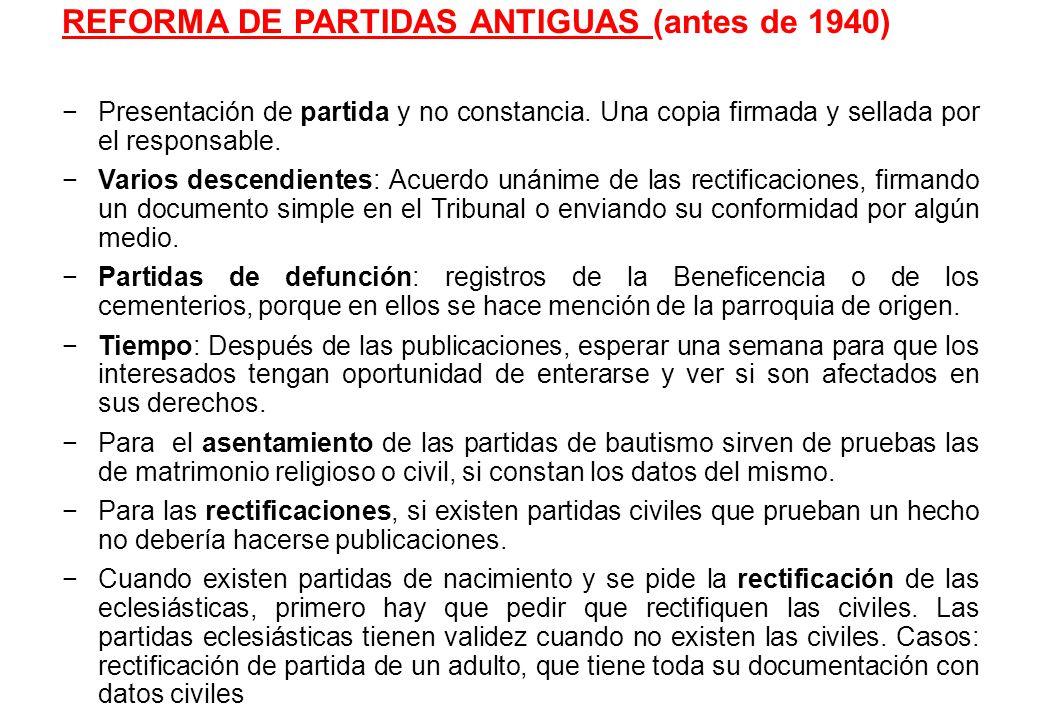 REFORMA DE PARTIDAS ANTIGUAS (antes de 1940)