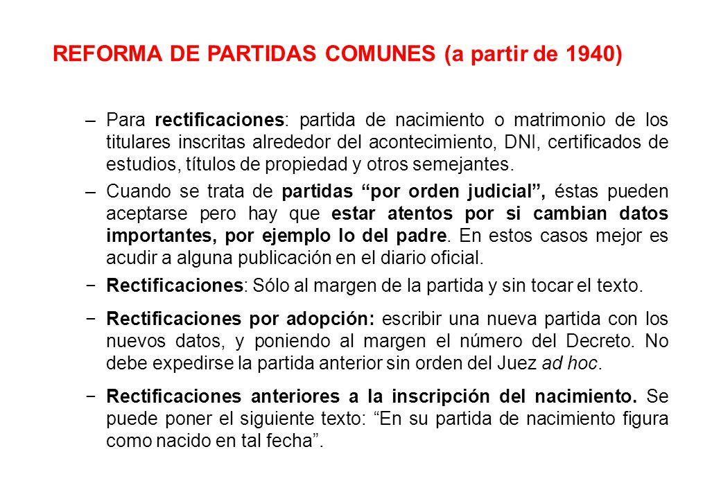 REFORMA DE PARTIDAS COMUNES (a partir de 1940)