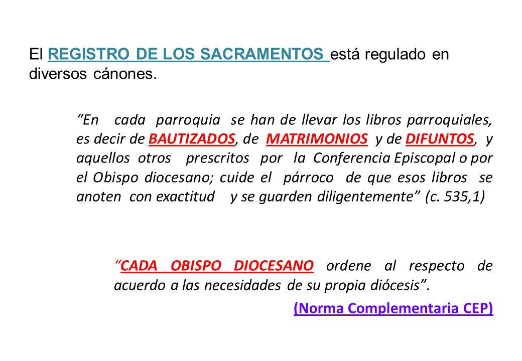 El REGISTRO DE LOS SACRAMENTOS está regulado en diversos cánones