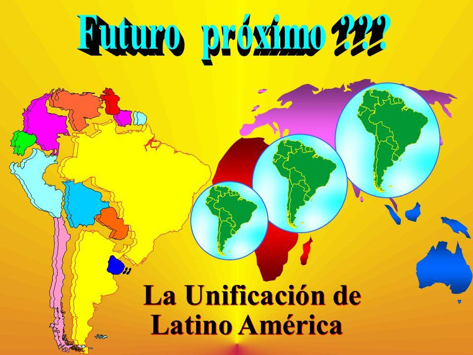 Futuro próximo La Unificación de Latino América