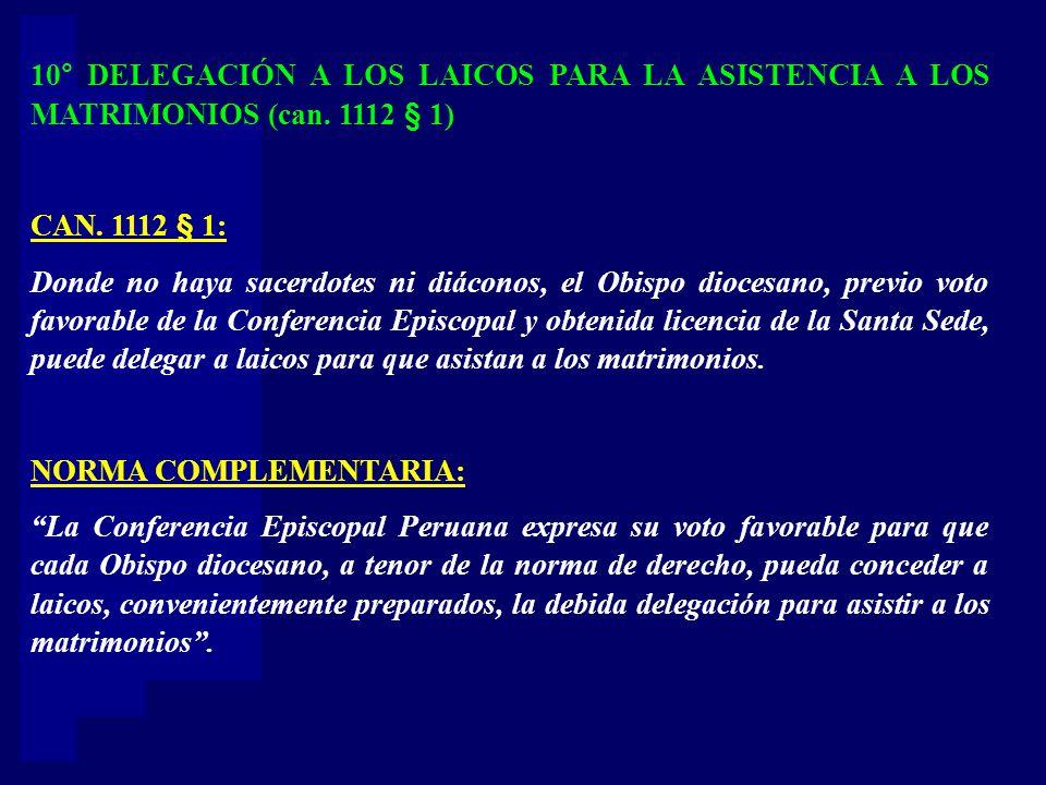 10° DELEGACIÓN A LOS LAICOS PARA LA ASISTENCIA A LOS MATRIMONIOS (can
