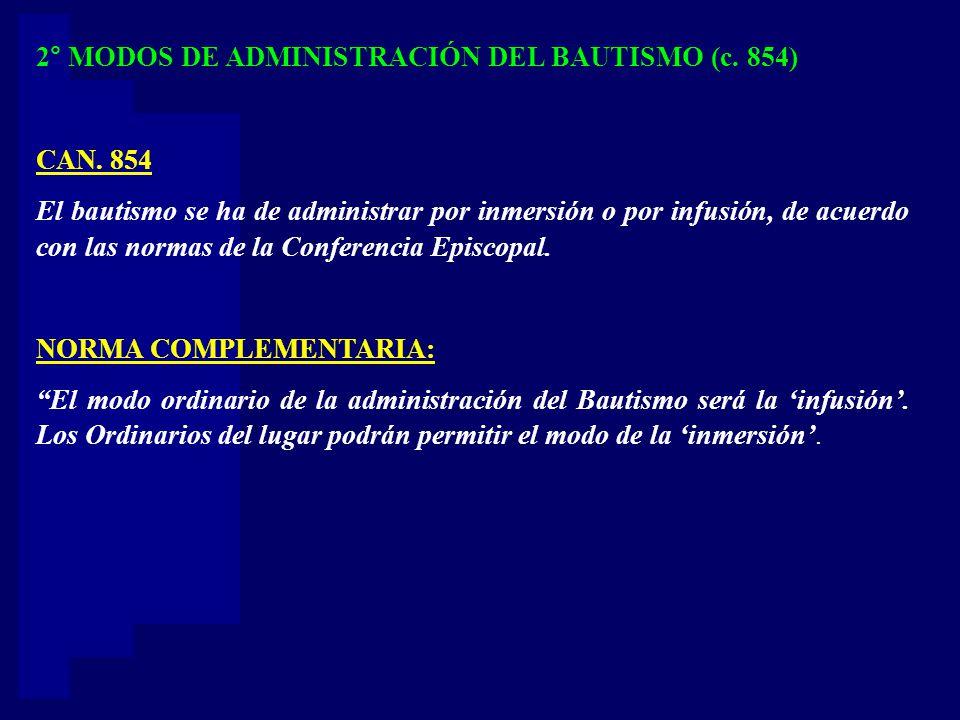 2° MODOS DE ADMINISTRACIÓN DEL BAUTISMO (c. 854)