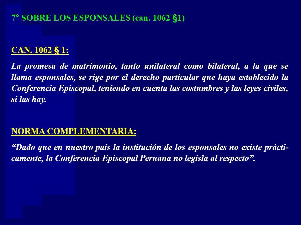 7° SOBRE LOS ESPONSALES (can. 1062 §1)