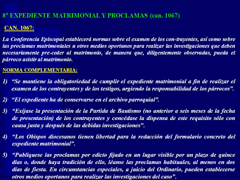 CAN. 1067: 8° EXPEDIENTE MATRIMONIAL Y PROCLAMAS (can. 1067)
