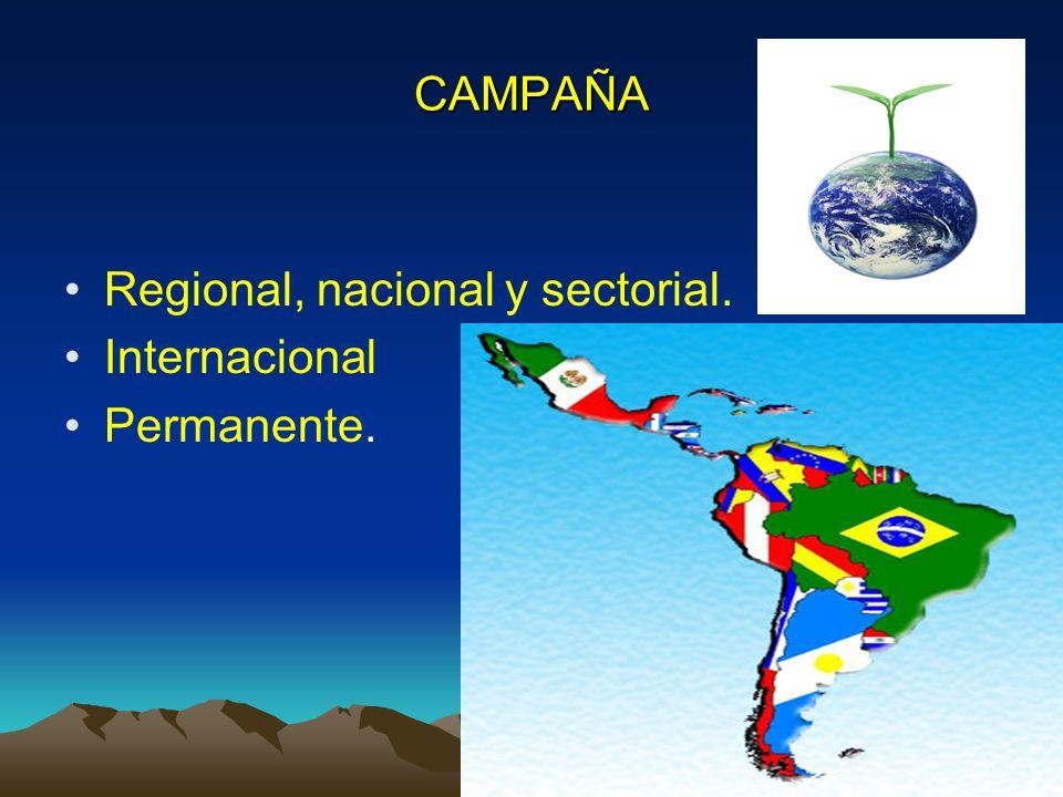 CAMPAÑA Regional, nacional y sectorial. Internacional Permanente.