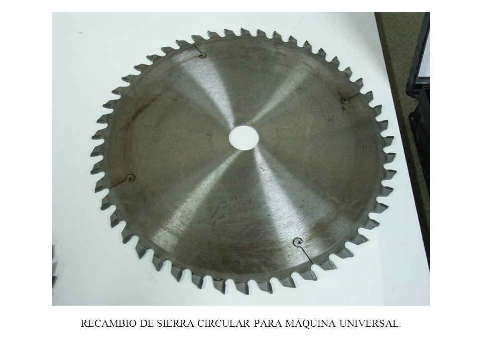RECAMBIO DE SIERRA CIRCULAR PARA MÁQUINA UNIVERSAL.
