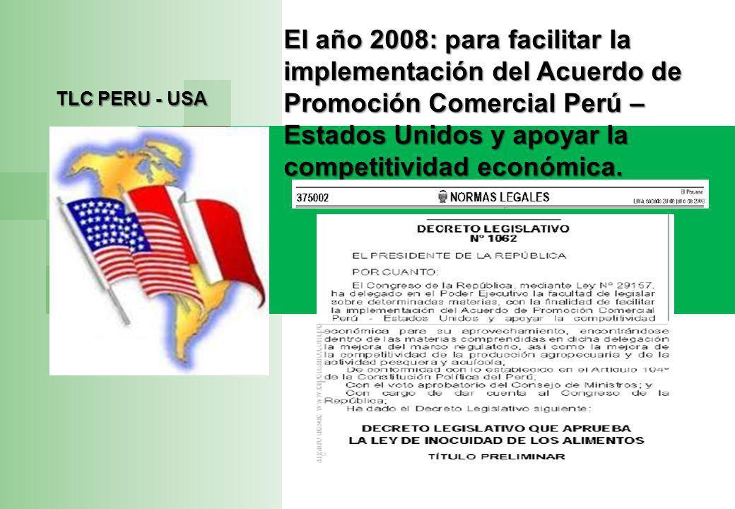 El año 2008: para facilitar la implementación del Acuerdo de Promoción Comercial Perú – Estados Unidos y apoyar la competitividad económica.