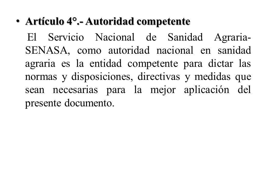 Artículo 4°.- Autoridad competente