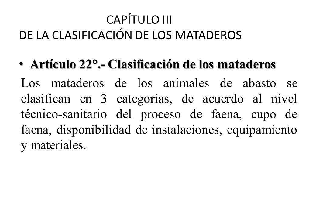 CAPÍTULO III DE LA CLASIFICACIÓN DE LOS MATADEROS