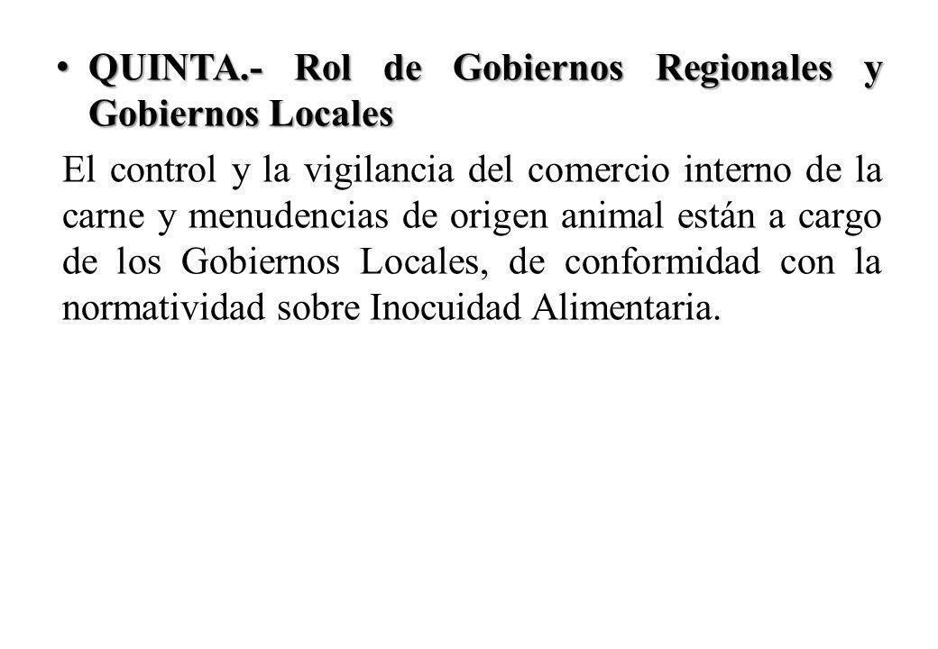 QUINTA.- Rol de Gobiernos Regionales y Gobiernos Locales