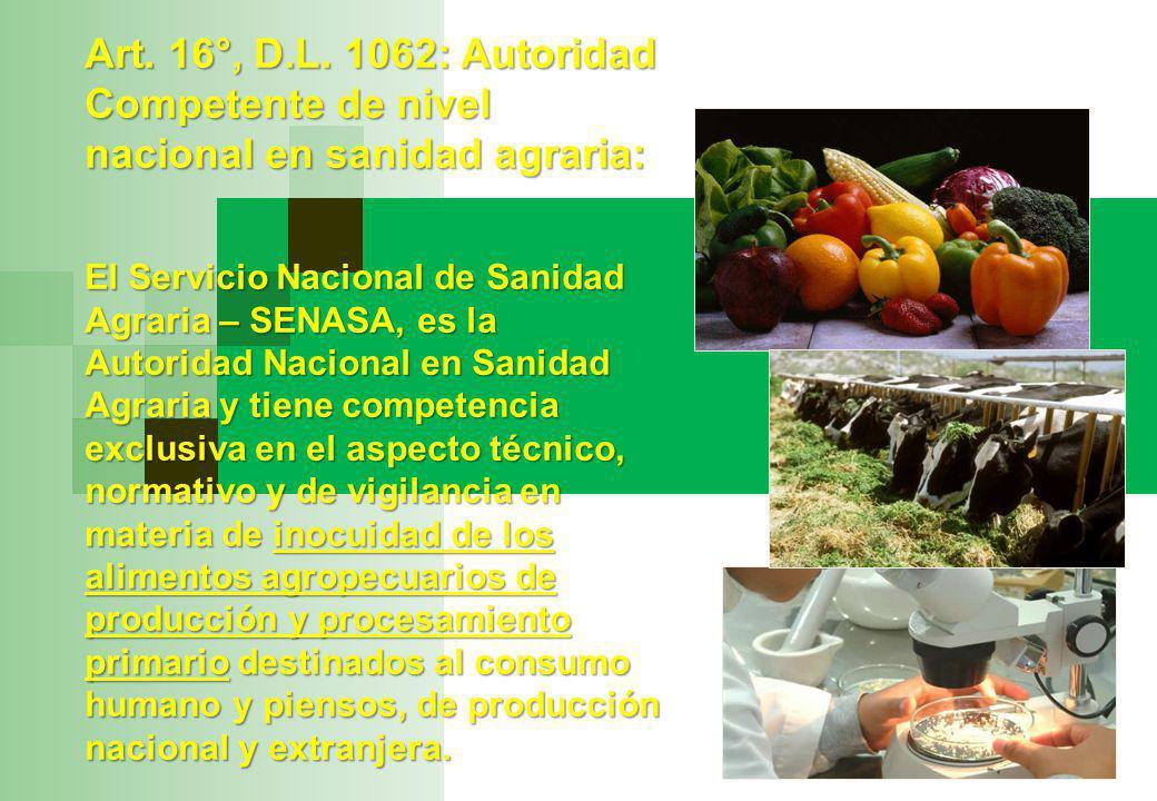 Art. 16°, D.L. 1062: Autoridad Competente de nivel nacional en sanidad agraria:
