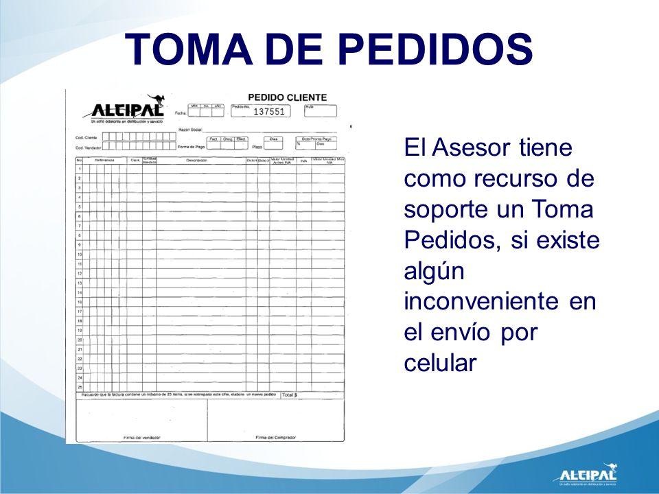 TOMA DE PEDIDOS El Asesor tiene como recurso de soporte un Toma Pedidos, si existe algún inconveniente en el envío por celular.