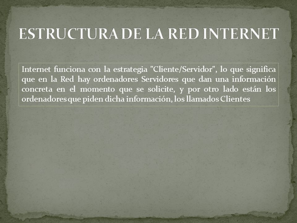 ESTRUCTURA DE LA RED INTERNET