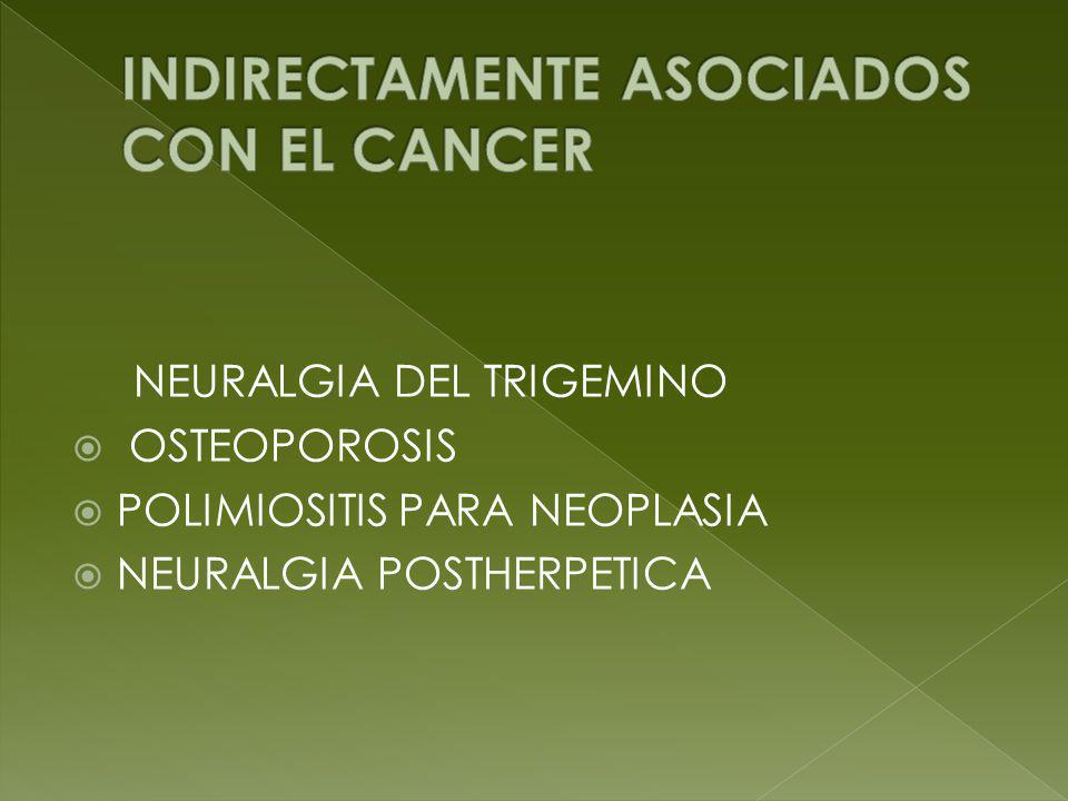 INDIRECTAMENTE ASOCIADOS CON EL CANCER