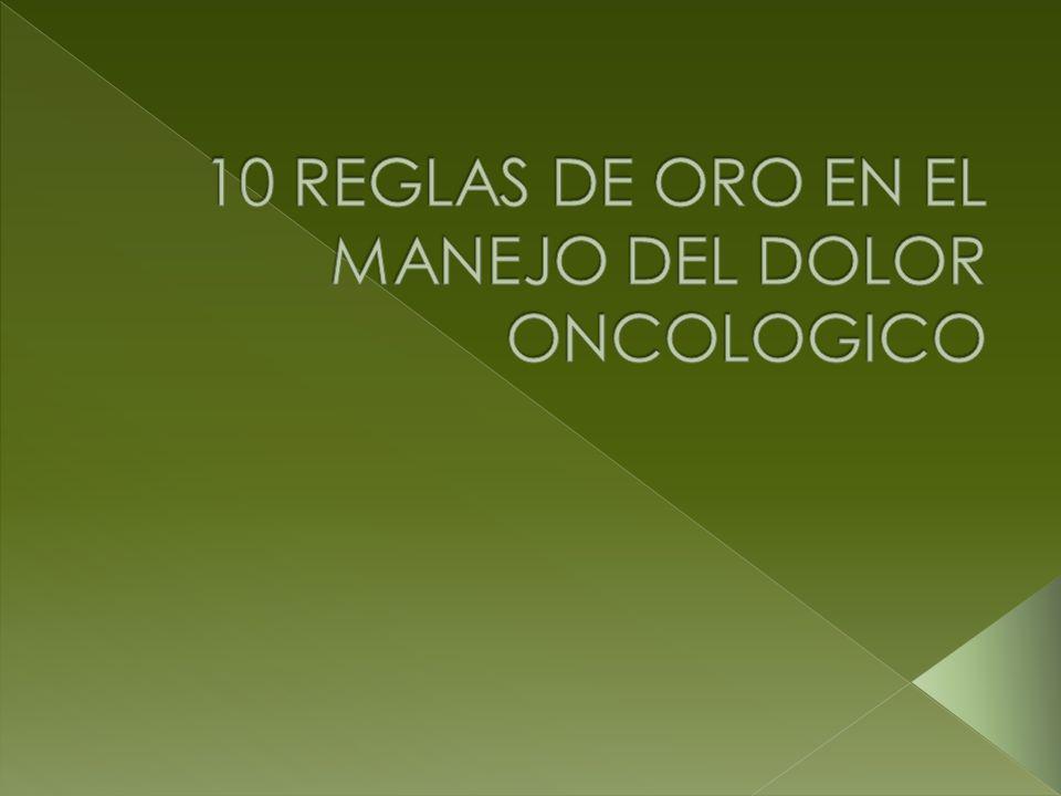 10 REGLAS DE ORO EN EL MANEJO DEL DOLOR ONCOLOGICO