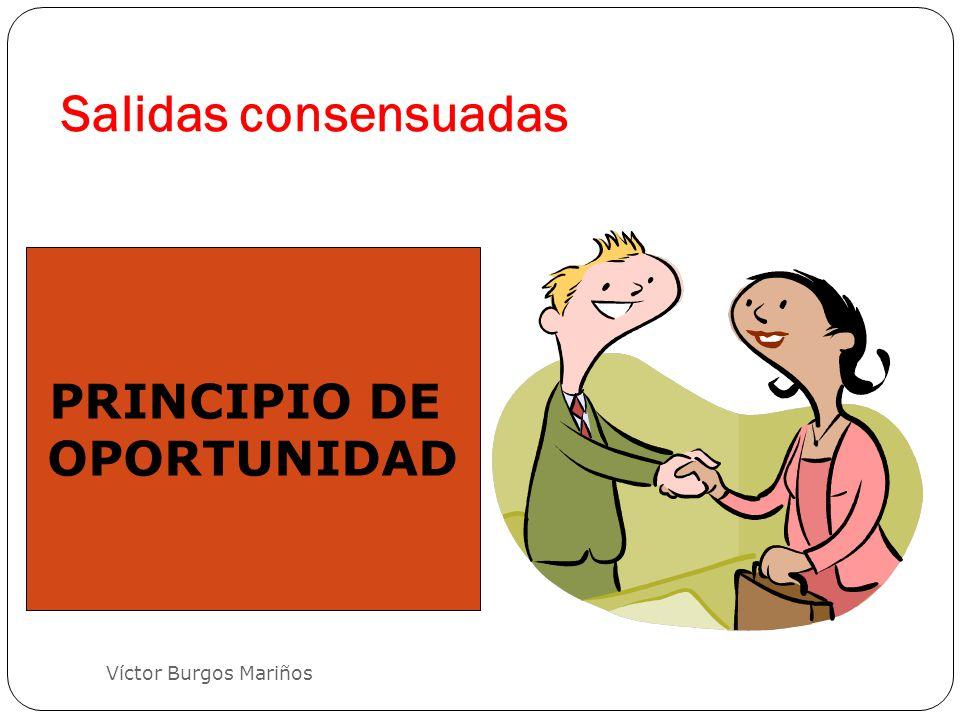 Salidas consensuadas PRINCIPIO DE OPORTUNIDAD Víctor Burgos Mariños