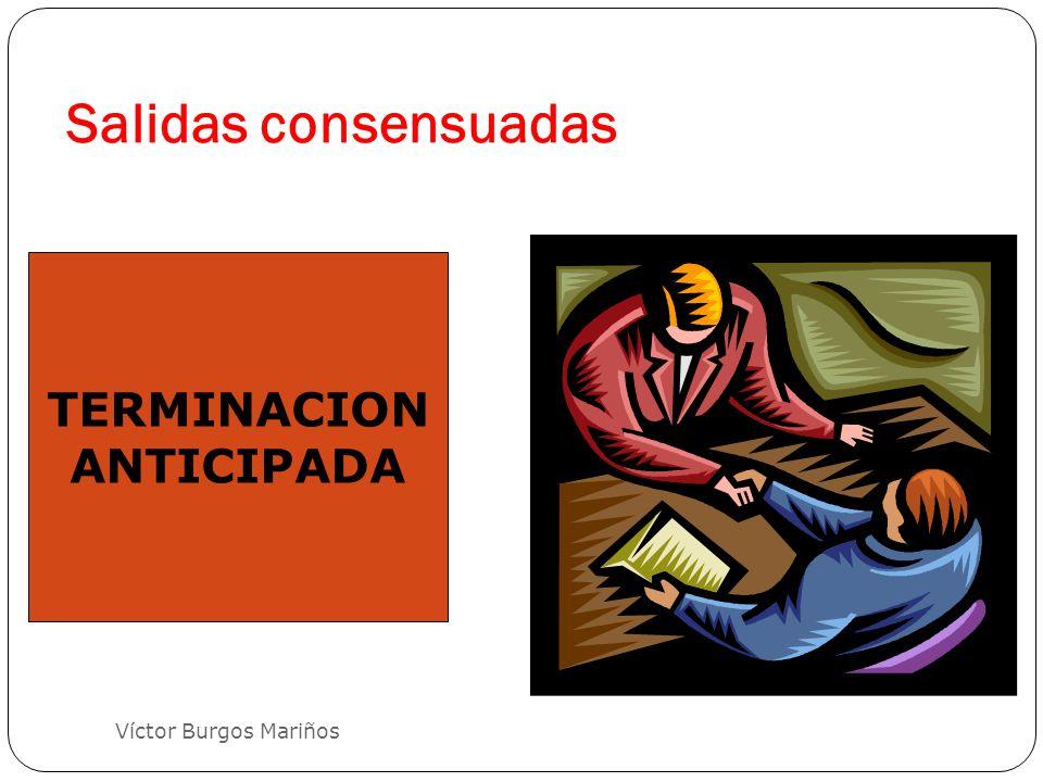 Salidas consensuadas TERMINACION ANTICIPADA Víctor Burgos Mariños