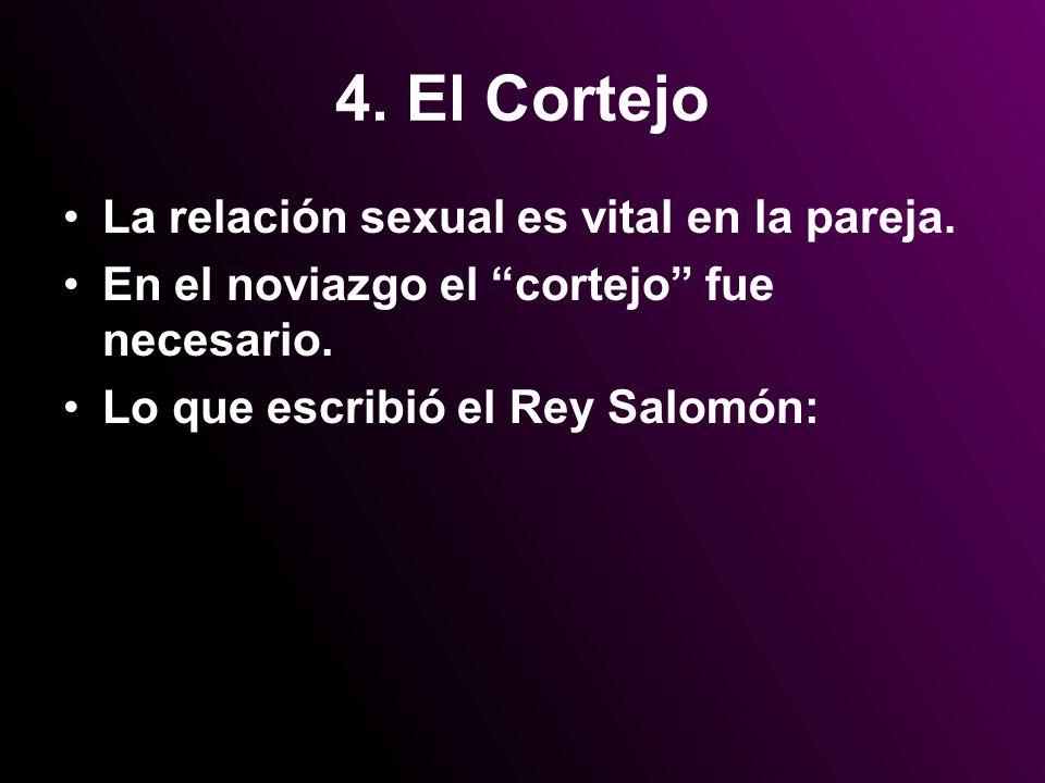 4. El Cortejo La relación sexual es vital en la pareja.