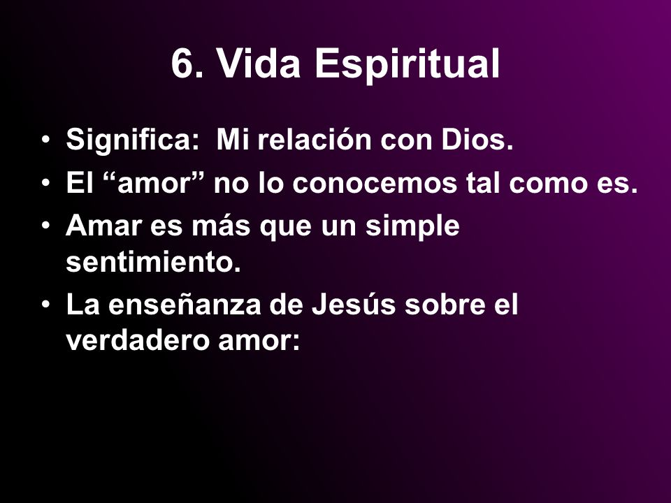 6. Vida Espiritual Significa: Mi relación con Dios.