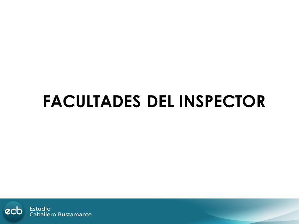 FACULTADES DEL INSPECTOR