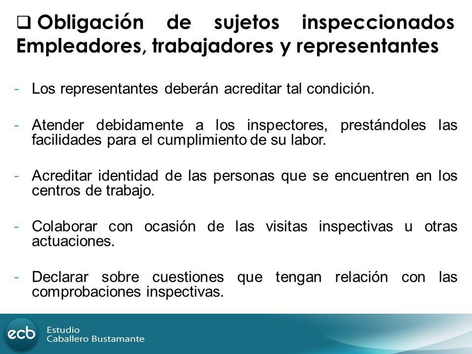 Obligación de sujetos inspeccionados Empleadores, trabajadores y representantes