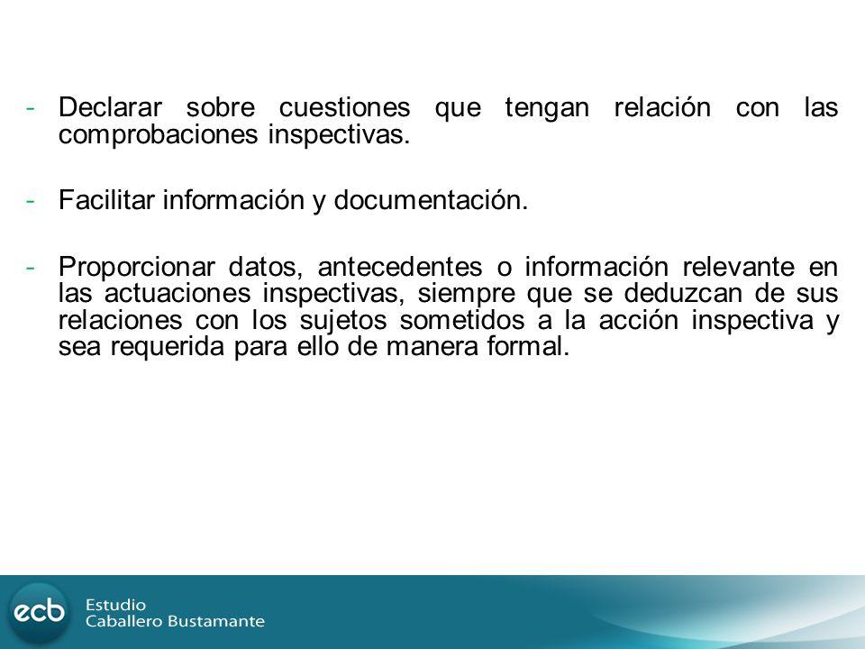 Declarar sobre cuestiones que tengan relación con las comprobaciones inspectivas.